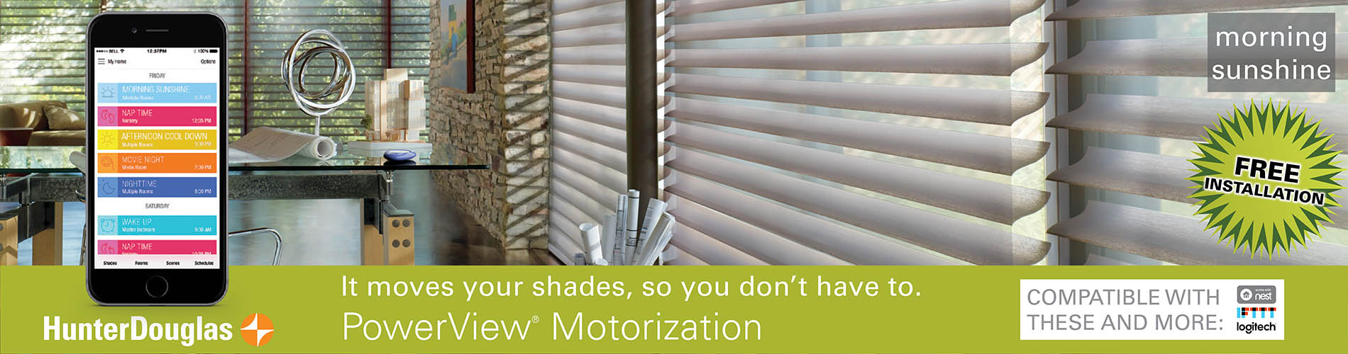 Hunter Douglas PowerView® Motorization  MOVES YOUR SHADES, SO YOU DON'T HAVE TO!